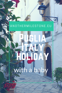 Puglia Italy holiday with a baby